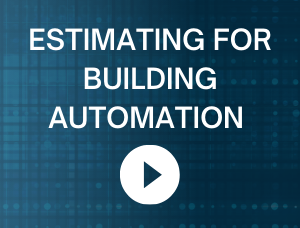 ESTIMATING FOR BUILDING AUTOMATION
