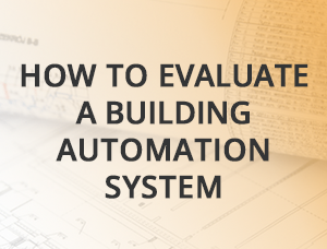 how-to-evaluate-a-building-automation-system